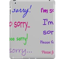If you need to apologize... iPad Case/Skin
