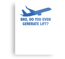 Bro, Do You Even Generate Lift? Metal Print