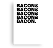 Bacon & Bacon & Bacon & Bacon & Bacon. Canvas Print