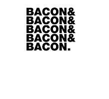 Bacon & Bacon & Bacon & Bacon & Bacon. Photographic Print