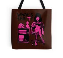 What's The T? Tote Bag