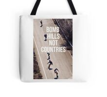 Bomb Hills Not Countries Tote Bag