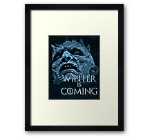 White Walkers are coming ( GOT ) Framed Print
