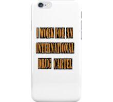 Drug Cartel.  iPhone Case/Skin