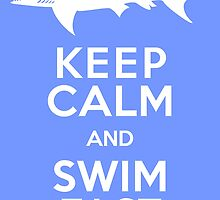 Keep Calm and Swim Fast Funny by AntiqueImages