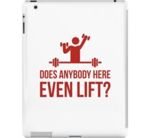 Does Anybody Here Even Lift ? iPad Case/Skin