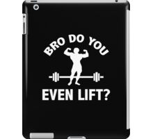 Bro, Do You Even Lift? iPad Case/Skin