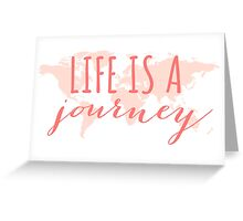 Life is a journey, world map Greeting Card