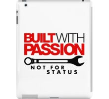 Built with passion Not for status (5) iPad Case/Skin