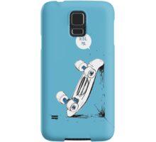 Board wants to ride Samsung Galaxy Case/Skin