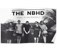 "The Neighbourhood NBHD ""MADE IN CALIFOURNIA"" WIDE FIT For Tee's and Posters Poster"