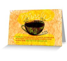 What my Coffee says to me -  December 28, 2012 Greeting Card
