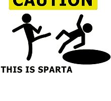 Caution This Is Sparta by brpbi