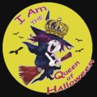 I Am the Queen of Halloween  by JimmyGlenn Greenway
