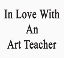 In Love With An Art Teacher  by supernova23