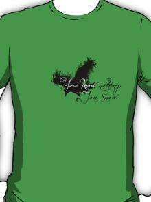 """You know nothing, Jon Snow."" *Black version* T-Shirt"
