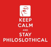 Keep Calm and Stay Philoslothical by jezkemp