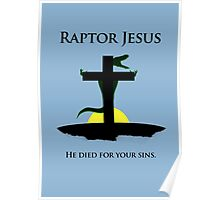 Raptor Jesus Died For Your Sins Poster