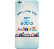 I Have Great Books! iPhone Case/Skin