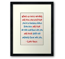 Kate Nashe's advice to college kids [and to people who have finished college or haven't been yet] Framed Print