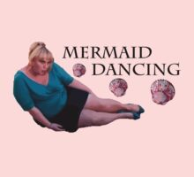 Mermaid Dancing - Fat Amy by NancyAnnDesign