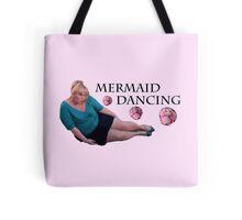 Mermaid Dancing - Fat Amy Tote Bag
