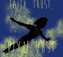 Faith, Trust, Pixie Dust by LookItsHailey