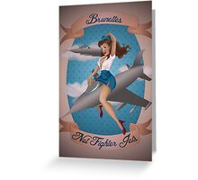 Brunettes Not Fighter Jets Greeting Card