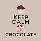 Keep Calm and Eat Chocolate by Linda Allan