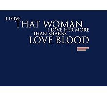 House of Cards - I Love That Woman Photographic Print