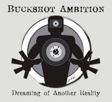Buckshot Ambition: Dreaming of Another Reality by Jared Manninen