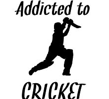 Addicted To Cricket by kwg2200