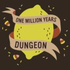 One Million Years Dungeon by amandaflagg