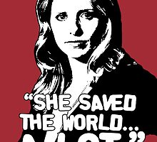 "Buffy Summers: ""She saved the world... A lot."" by Vixetches"