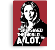 "BUFFY SUMMERS: ""She saved the world... A lot."" Canvas Print"