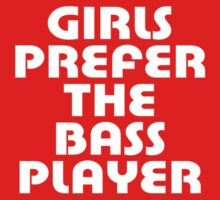 Girls Prefer The Bass Player - Bassist Top Kids Clothes