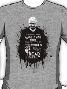Breaking Bad - Tread Lightly T-Shirt