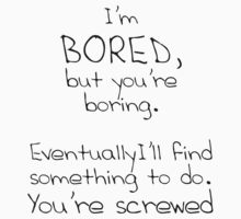 Bored  by Cathie Tranent