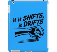 if it SHIFTS, it DRIFTS (3) iPad Case/Skin