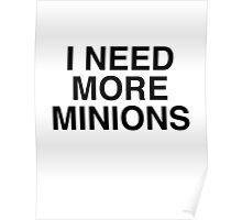 I Need More Minions Poster