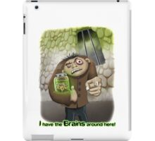 I Have the Brains Around Here iPad Case/Skin