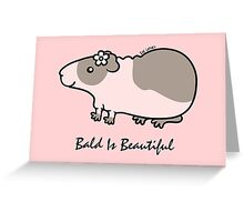 CUTE BALD GUINEA-PIG ... BALD IS BEAUTIFUL  Greeting Card