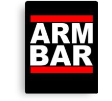ARM BAR Canvas Print