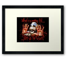 Whats a matter kid....... Framed Print