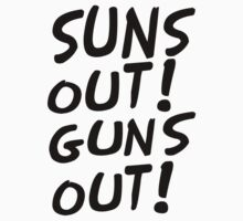 SUNS OUT!GUNS OUT! by smrdesign