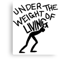 The Weight of Living Canvas Print