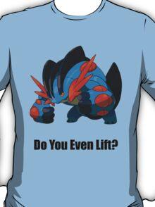 Do You Even Lift? T-Shirt