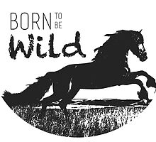 Born to be wild by Bruna Mattos