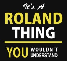 It's A ROLAND thing, you wouldn't understand !! by satro