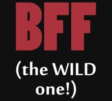 BFF The Wild One! by 2E1K